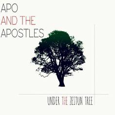 Apo & the Apostles - Under the Zeitoun Tree